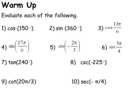 Warm Up Evaluate each of the following.