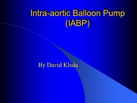 Intra-aortic Balloon Pump (IABP)