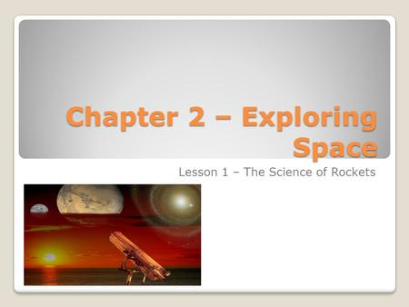 Chapter 2 – Exploring Space