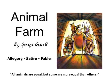 satire of animal farm essay Essay: political satire: animal farm george orwell's animal farm is a political satire of a totalitarian society ruled by a mighty dictatorship, in all probability an allegory for the events surrounding the russian revolution of 1917.