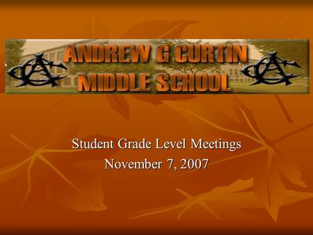 "Student Grade Level Meetings November 7, 2007. WASD Board Policy #218 Student Discipline Student Discipline ""The Board shall require each student to adhere."