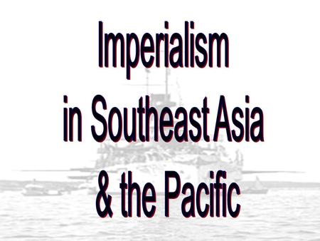 "Uncle Sam: One of the ""Boys?"" European's Colonize Southeast Asia Motives for imperialism in Southeast Asia: Raw Materials New Markets Christian Converts."