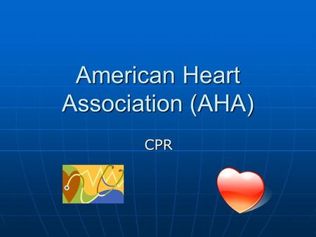 "American Heart Association (AHA) CPR. CPR CARDIOPULMONARY RESUSCITATION Heart/Lungs ""To bring back"""
