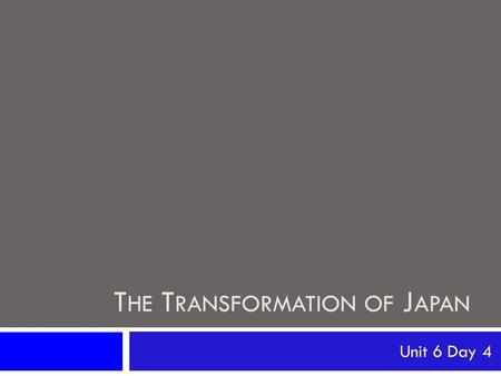 T HE T RANSFORMATION OF J APAN Unit 6 Day 4. Japanese Society in 1853  Between 1560 and 1603, Japanese society was led out of a long period of civil.