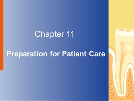 Copyright © 2004 by Delmar Learning, a division of Thomson Learning, Inc. ALL RIGHTS RESERVED. 1 Chapter 11 Preparation for Patient Care.