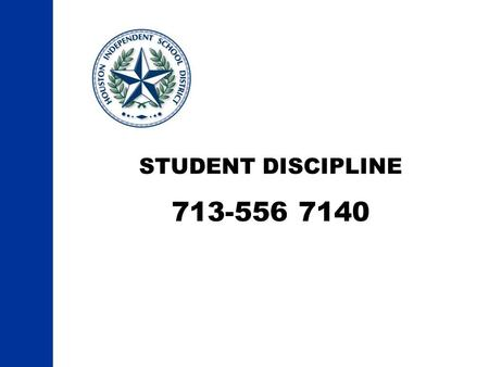 STUDENT DISCIPLINE 713-556 7140. 2 HISD The DAEP/JJAEP ONLINE REFERRAL APPLICATION continued.