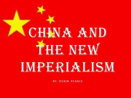 CHINA AND THE NEW IMPERIALISM BY: ROBIN PEARCE. By the 1830's, British merchants were selling opium to the Chinese. Even though it was illegal in Britain.