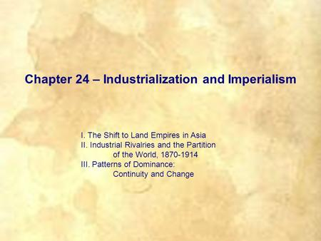 Chapter 24 – Industrialization and Imperialism