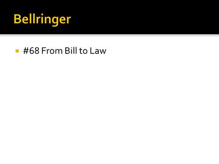  #68 From Bill to Law. Who's in Congress & How They Got There.