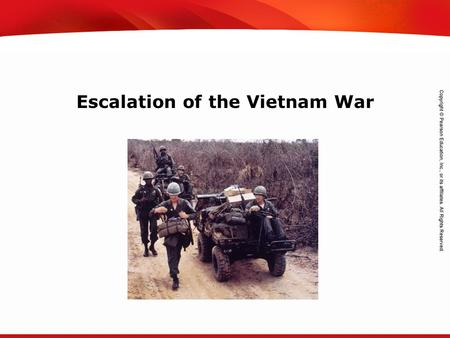 TEKS 8C: Calculate percent composition and empirical and molecular formulas. Escalation of the Vietnam War.