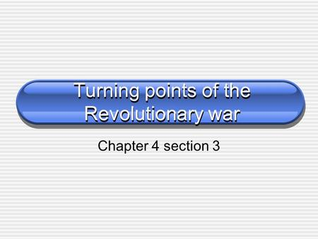 Turning points of the Revolutionary war