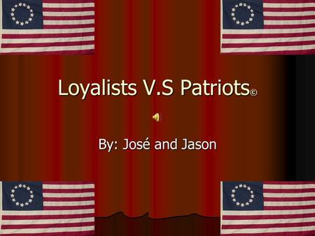 The toxic relationship between the patriots and loyalists