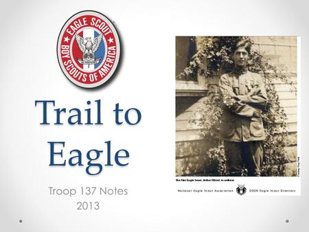 Trail to Eagle Troop 137 Notes 2013. What happens to a Scout? For every 100 boys who join Scouting, records indicate that: RARELY will one be brought.