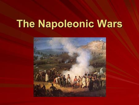 The Napoleonic Wars. A Fragile Peace The War of the Second Coalition ended with Austria at the Treaty of Luneville in Feb. 1801. The British continued.
