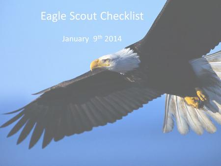 Eagle Scout Checklist January 9 th 2014. Council Reference Information Website: