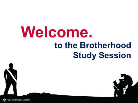 Welcome. to the Brotherhood Study Session. Chapter Meetings Nick Keesey Chapter Chief.
