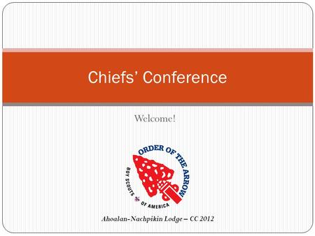 Chiefs' Conference Welcome! Ahoalan-Nachpikin Lodge – CC 2012.