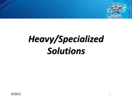 Heavy/Specialized Solutions 1 8/2013 Model Definition Landstar is a worldwide, non-asset based provider of integrated supply chain solutions delivering.