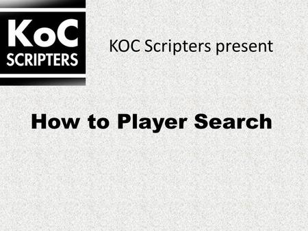 KOC Scripters present How to Player Search. Click TOOLS Click Player.