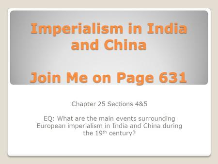 Imperialism in India and China Join Me on Page 631