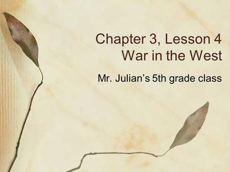 Chapter 3, Lesson 4 War in the West