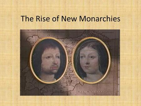 The Rise of New Monarchies