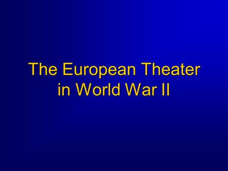 The European Theater in World War II. 2 The Use of Airpower in Europe: An Overview  US enters the war -- background  Allied strategy for winning WW.