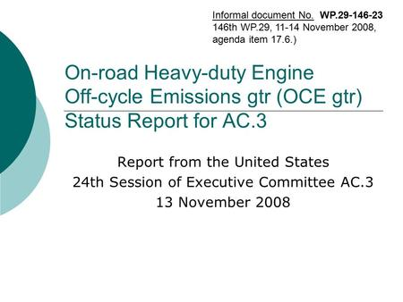 On-road Heavy-duty Engine Off-cycle Emissions gtr (OCE gtr) Status Report for AC.3 Report from the United States 24th Session of Executive Committee AC.3.