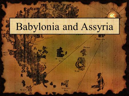 Babylonia and Assyria.