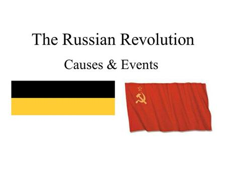 The Russian Revolution Causes & Events. EQ What is meant by the term Russian Revolution? How many revolutions were there in Russia? What was accomplished.