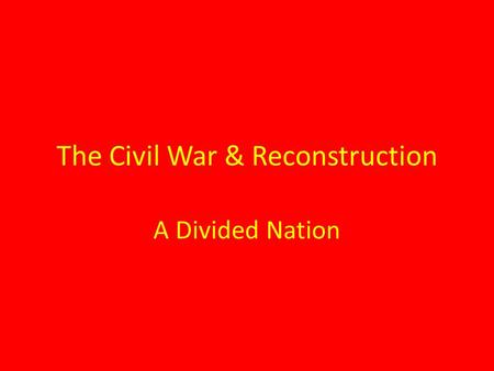 The Civil War & Reconstruction A Divided Nation. The South Secedes Causes States Rights The Compromise of 1850 The Kansas-Nebraska Act 1854 Lincoln-Douglas.
