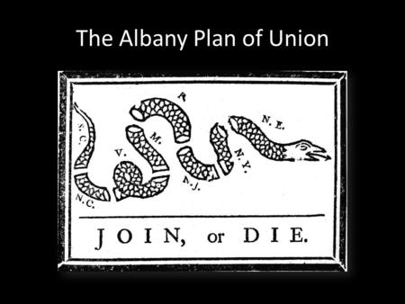 The Albany Plan of Union. A Pictoral Analysis of the Tragedy and Triumphs in the French and Indian War Directions – Using the visuals below, please create.
