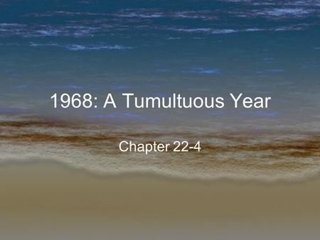 1968: A Tumultuous Year Chapter 22-4.