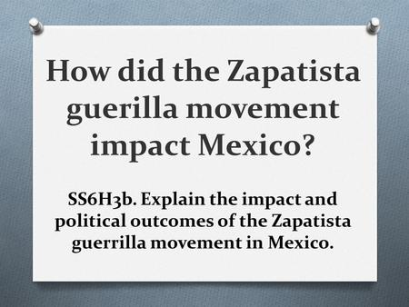 How did the Zapatista guerilla movement impact Mexico?