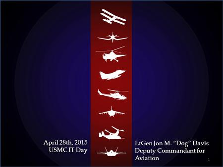 "April 28th, 2015 USMC IT Day LtGen Jon M. ""Dog"" Davis"