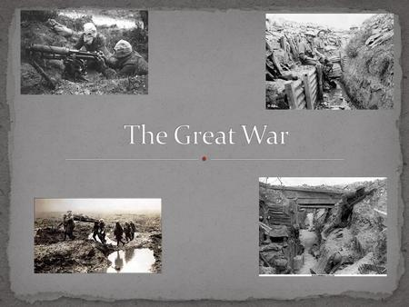 The Great War.