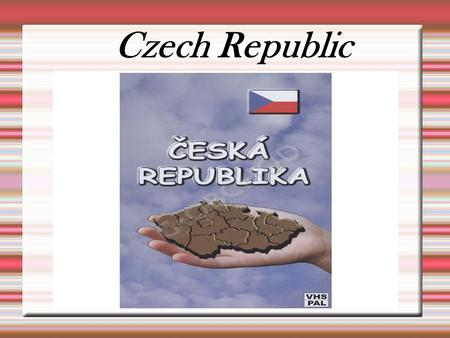 Czech Republic. flag symbol The Czech Republic is bordered by Poland to the north, Germany to the west, Austria to the south and Slovakia to the east.