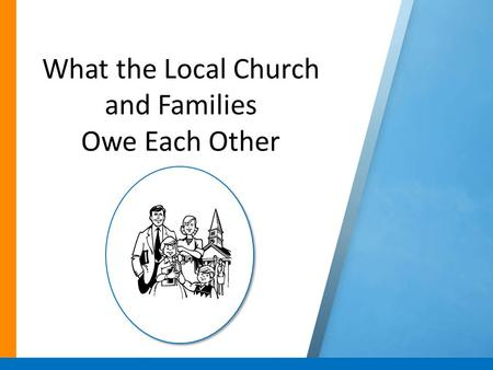 What the Local Church and Families Owe Each Other.