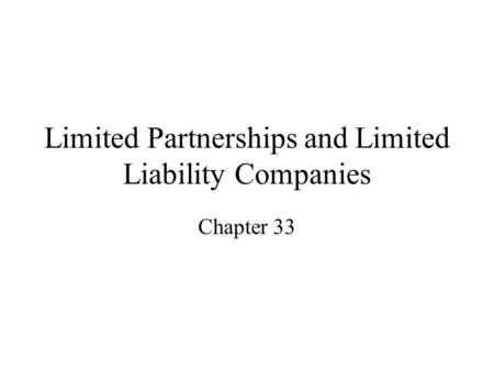 Limited Partnerships and Limited Liability Companies Chapter 33.