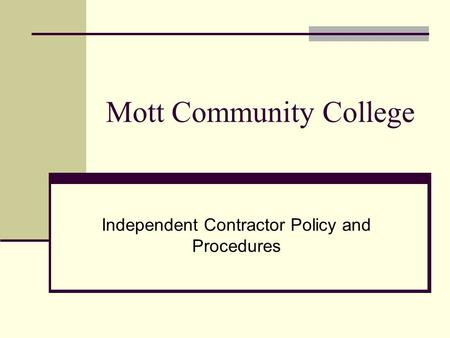 Mott Community College Independent Contractor Policy and Procedures.