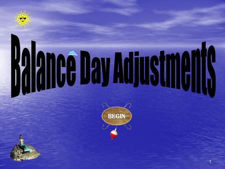 1 2 Objectives – Balance Day Adjustments Distinguish between the cash basis of and accrual basis of accounting Distinguish the followings – – Accrued.