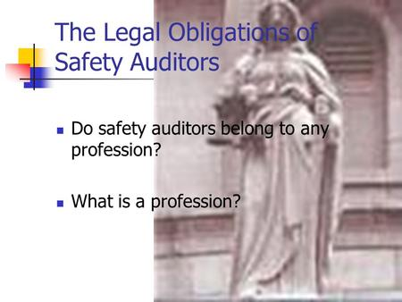 The Legal Obligations of Safety Auditors Do safety auditors belong to any profession? What is a profession?
