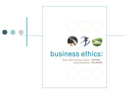 1-2 3-2 Philosophical Ethics and Business McGraw-Hill/Irwin Business Ethics: Decision-Making for Personal Integrity & Social Responsibility, Copyright.