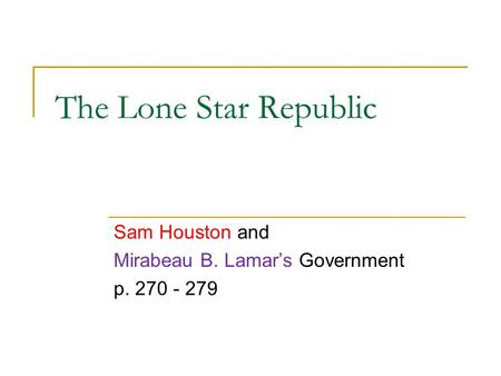 Sam Houston and Mirabeau B. Lamar's Government p