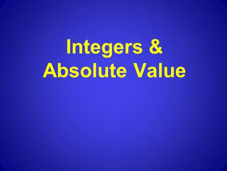 Integers & Absolute Value