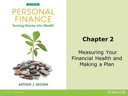 © 2013 Pearson Education, Inc. All rights reserved.2-1 Measuring Your Financial Health and Making a Plan.