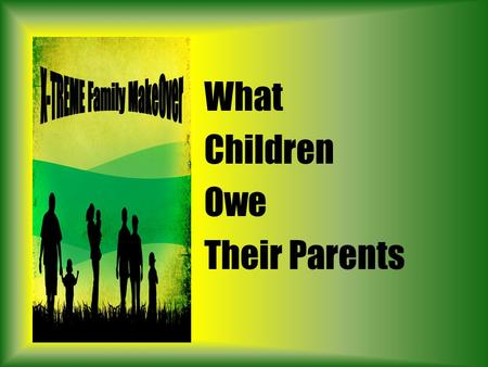 what do children owe their parents No exit: what parents owe their children and what society owes parents [anne l alstott] on amazoncom free shipping on qualifying offers in order to create a more secure world for children and their parents, anne alstott argues, we must fundamentally change the way we think about parents' obligations to children--and about society's.
