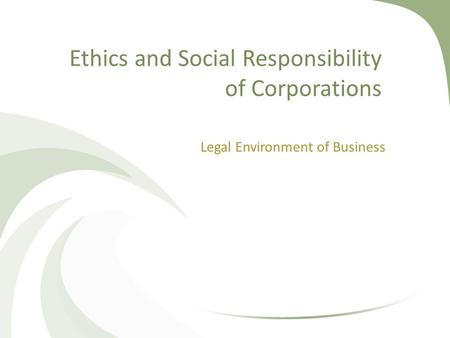 Ethics and Social Responsibility of Corporations
