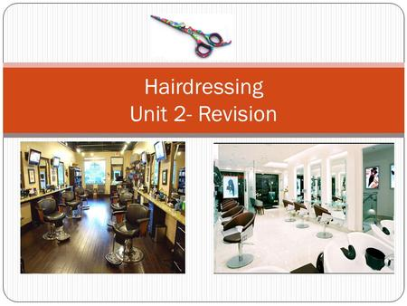 Hairdressing Unit 2- Revision. Please watch this video Write down all the costs you can think of when running a barber shop.