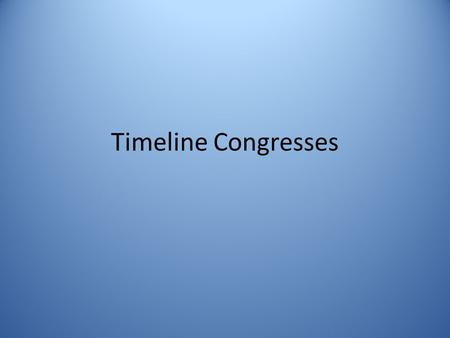 Timeline Congresses. Stamp Act Congress -First gathering of elected representatives from several of American colonies against Stamp Act and taxation.